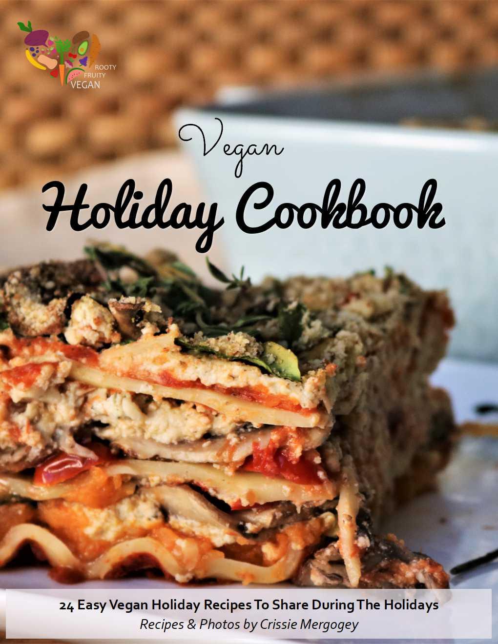 Rooty Fruity Vegan's Holiday Cookbook